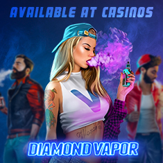 Diamond Vapor is now available at casinos
